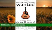 DOWNLOAD [PDF] Country Music s Most WantedTM: The Top 10 Book of Cheating Hearts, Honky Tonk