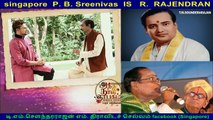 singapore  P. B. Sreenivas  is  R. RAJENDRAN