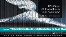 Read Fifty Shades of Grey: Book One of the Fifty Shades Trilogy (Fifty Shades of Grey Series)