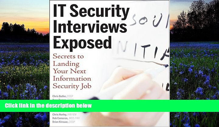 Download IT Security Interviews Exposed: Secrets to Landing Your Next Information Security Job For