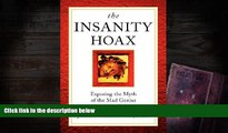 Read Online The Insanity Hoax: Exposing the Myth of the Mad Genius For Kindle