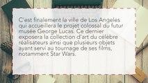 Le musée dédié à George Lucas ouvrira à Los Angeles… et va coûter 1 milliard de dollars