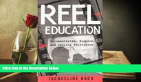 Kindle eBooks  Reel Education: Documentaries, Biopics, and Reality Television (Minding the Media)
