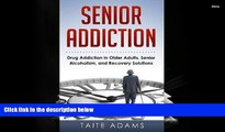 Audiobook  Senior Addiction: Drug Addiction in Older Adults, Senior Alcoholism, and Recovery
