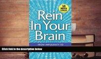 Read Book Rein In Your Brain: From Impulsivity to Thoughtful Living in Recovery Cynthia Moreno