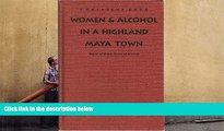 Read Book Women   Alcohol in a Highland Maya Town: Water of Hope, Water of Sorrow Christine Eber
