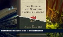 PDF [FREE] DOWNLOAD  The English and Scottish Popular Ballads, Vol. 2 (Classic Reprint) BOOK ONLINE