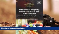 PDF [DOWNLOAD] Intellectual Property, Pharmaceuticals and Public Health: Access to Drugs in