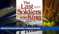 PDF [DOWNLOAD] The Last Soldiers of the King: Life in Wartime Italy, 1943-1945 BOOK ONLINE