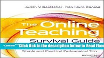 Read The Online Teaching Survival Guide: Simple and Practical Pedagogical Tips Popular Collection
