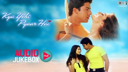 Kya Yehi Pyaar Hai Audio Songs Jukebox | Ameesha Patel, Aftab Shivdasani | Superhit Hindi Songs
