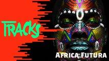 Africa Futura : Gato Preto, Lady Vendredi & Young Paris - Tracks ARTE