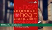 Read Online The New American Heart Association Cookbook, 8th Edition American Heart Association