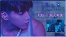 Jun.K (김민준) - No shadow (Korean ver.) MV HD k-pop [german Sub]