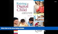 FREE [PDF]  Raising a Digital Child: A Digital Citizenship Handbook for Parents READ PDF