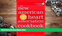 Read Online The New American Heart Association Cookbook, 7th Edition American Heart Association