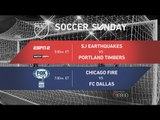 MLS Soccer Sunday: San Jose Earthquakes vs Portland Timbers & Chicago Fire vs FC Dallas