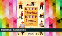 Read Book Keep Moving Keep Young: Gentle Yoga Exercises Margaret Graham  For Kindle