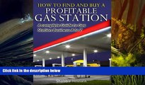 Free PDF How to Find and Buy A Profitable Gas Station: A Complete Guide to Gas Station Business A