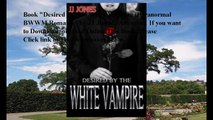Download Desired By The White Vampire (Paranormal BWWM Romance) ebook PDF
