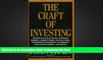 PDF [DOWNLOAD] The Craft of Investing: Growth and Value Stocks, Emerging Markets, Market Timing,