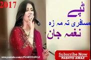 Naghma New Song 2017 _ Pashto New Songs 2017 _ Naghma New Tapay 2017 _ Pashto New Tapay 2017 HD