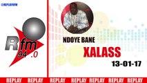 REPLAY AUDIO - XALASS du 13 Janvier 2017 - Présentation : NDOYE BANE ET DJ BOUBS
