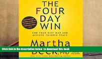 Read Online  The Four-Day Win: How to End Your Diet War and Achieve Thinner Peace Four Days at a