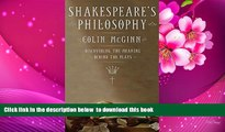 PDF [DOWNLOAD] Shakespeare s Philosophy: Discovering the Meaning Behind the Plays BOOK ONLINE