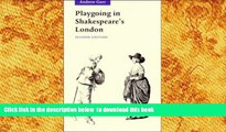 PDF [FREE] DOWNLOAD  Playgoing in Shakespeare s London TRIAL EBOOK