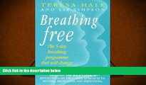 Read Online Breathing Free: The 5-day Breathing Programme That Can Change Your Life Teresa Hale
