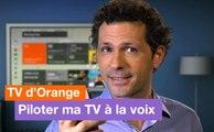 TV d'Orange - Piloter ma TV à la voix - Orange