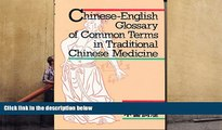 Read Online Chinese-English glossary of common terms in traditional Chinese medicine =: [Han Ying