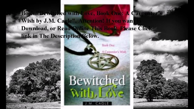 Download Bewitched with Love, Book One: A Carpenter's Wish ebook PDF