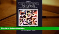 Kindle eBooks  Placing Practitioner Knowledge at the Center of Teacher Education (Hc) (Educational