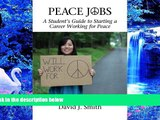 Kindle eBooks Peace Jobs: A Student s Guide to Starting a Career Working for Peace (Peace