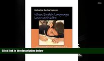 EBOOK ONLINE  When English Language Learners Write: Connecting Research to Practice, K-8 READ PDF