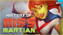 History Of Miss Martian!