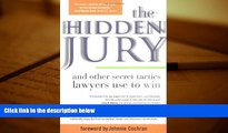 PDF [FREE] DOWNLOAD  The Hidden Jury: And Other Secret Tactics Lawyers Use to Win FOR IPAD