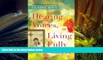 Read Online Hearing Voices, Living Fully: Living with the Voices in My Head Full Book