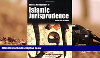 PDF [FREE] DOWNLOAD  Source Methodology in Islamic Jurisprudence (The Usul of Islamic Fiqh) READ