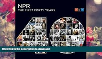 READ book NPR: The First Forty Years NPR For Ipad