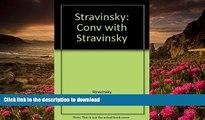 READ book Conversations With Igor Stravinsky Igor Stravinsky For Kindle