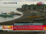 BT: Mga mangingisda sa Catanduanes, hindi na pumalaot dahil sa banta ng masamang panahon