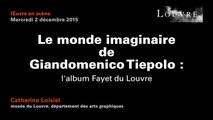 Le monde imaginaire de Giandomenico Tiepolo : l'album Fayet du Louvre