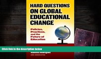 EBOOK ONLINE  Hard Questions on Global Educational Change Policies, Practices, and the future of