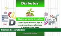 PDF  Diabetes - Olvídese de la insulina - Como curar diabetes tipo 2 con tratamientos efectivos y
