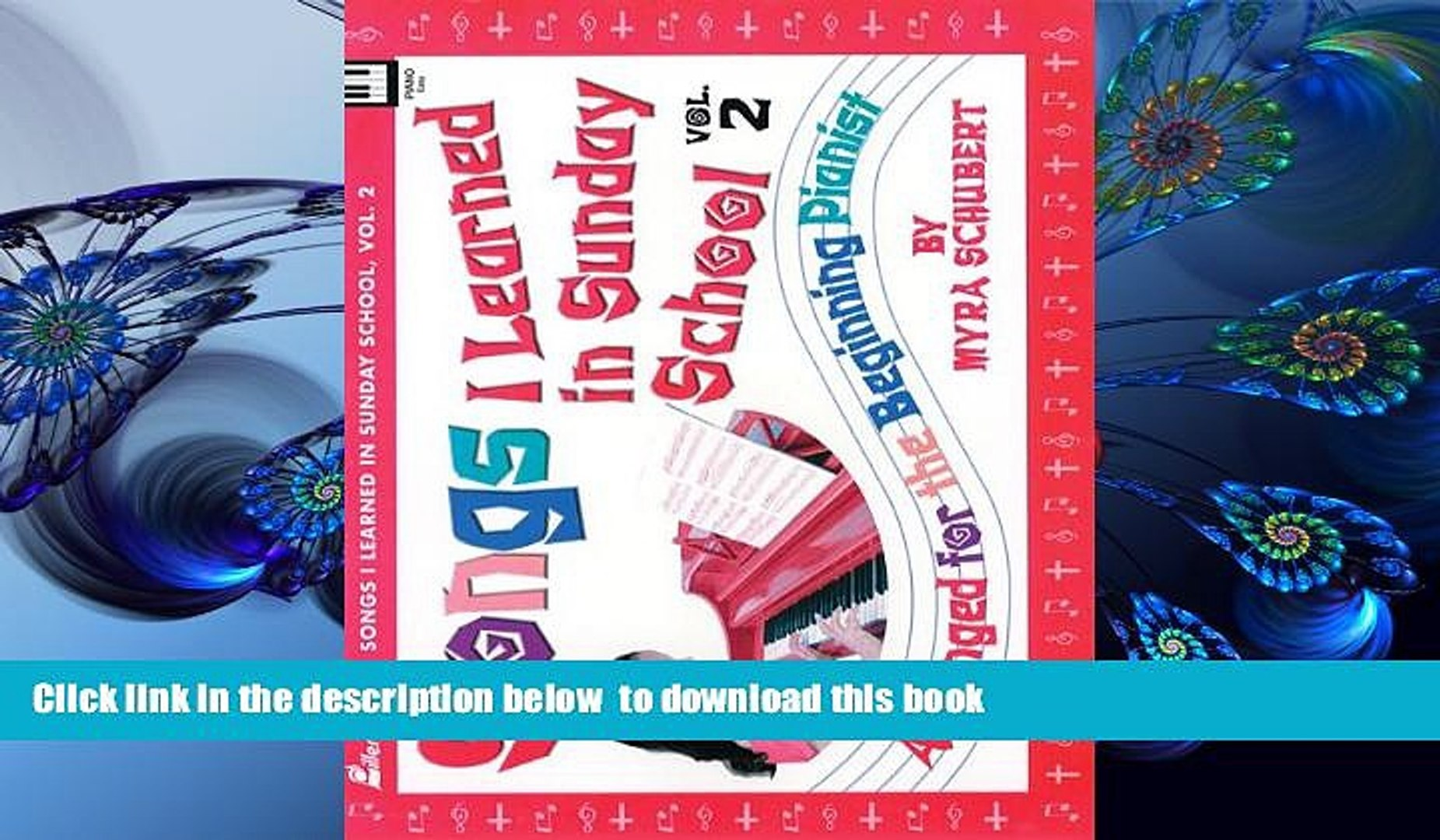 Download [PDF] Songs I Learned in Sunday School, Vol  2: Arranged for the  Beginning Pianist