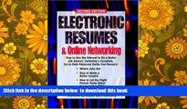 BEST PDF  Electronic Resumes   Online Marketing,: Second Edition (Electronic Resumes   Online
