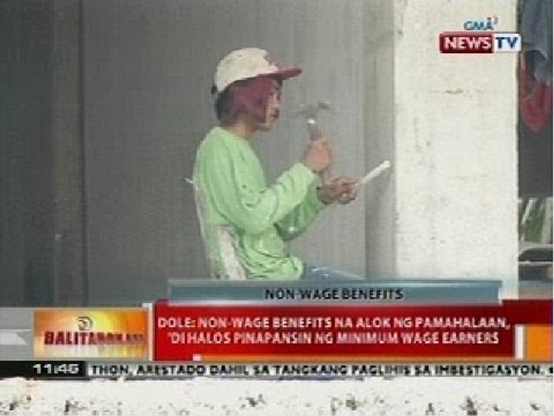 BT: DOLE: Non-wage benefits na alok ng pamahalaan, 'di halos pinapansin ng minimum wage earners